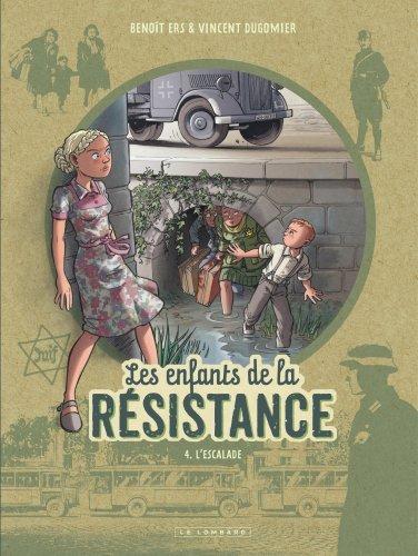 LES ENFANTS DE LA RESISTANCE T4 LES ENFANTS DE LA RESISTANCE T4
