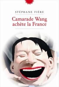 CAMARADE WANG ACHETE LA FRANCE