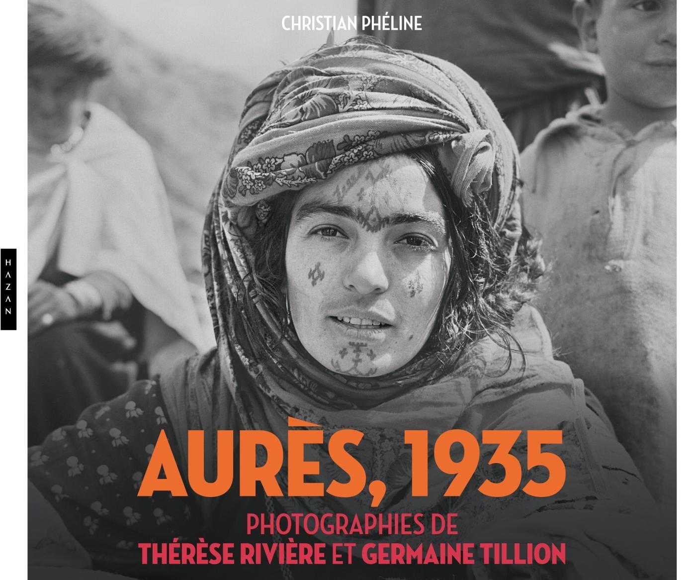 AURES (ALGERIE) 1935. PHOTOGRAPHIES DE THERESE RIVIERE ET GERMAINE TILLION