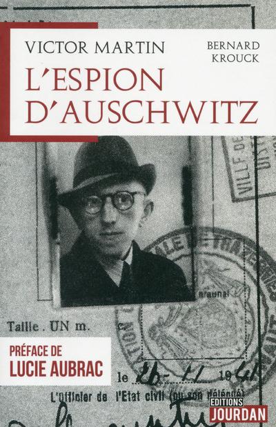 VICTOR MARTIN, L'ESPION D'AUSCHWITZ
