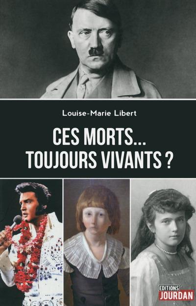 CES MORTS... TOUJOURS VIVANTS ?
