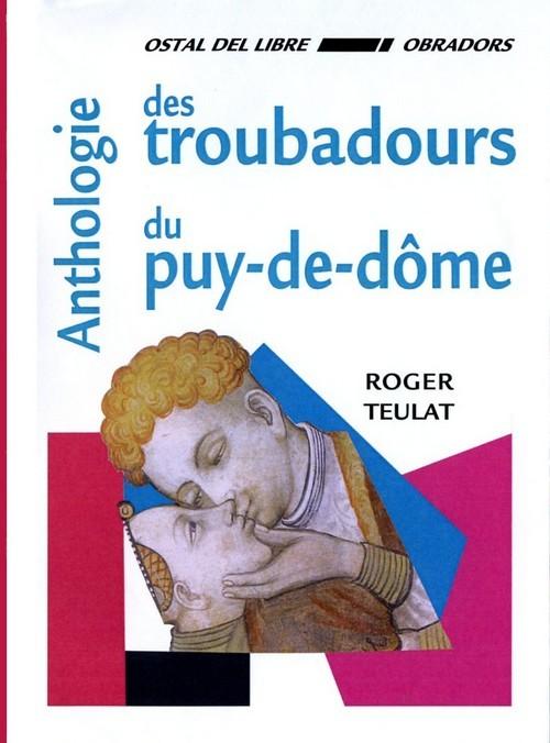 ANTHOLOGIE DES TROUBADOURS DU PUY-DE-DOME