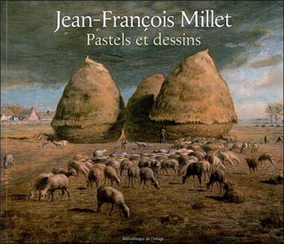 JEAN-FRANCOIS MILLET - PASTELS ET DESSINS