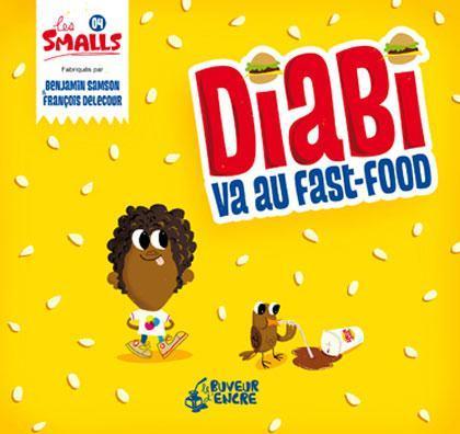 DIABI VA AU FAST-FOOD (COLL. LES SMALLS)