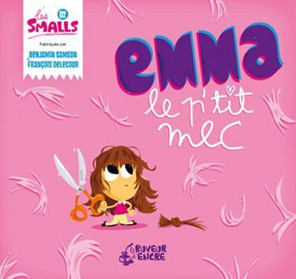 EMMA LE P'TIT MEC (COLL. LES SMALLS)