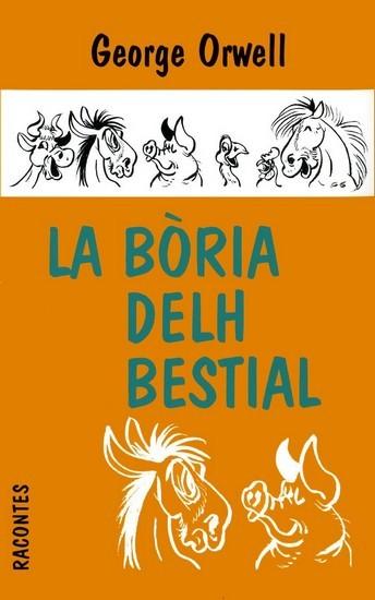 """LA BORIA DELH BESTIAL (""""ANIMAL FARM"""" EN OCCITAN)"""