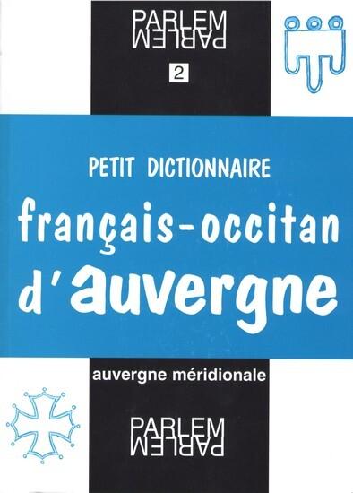 PETIT DICTIONNAIRE FRANCAIS-OCCITAN D'AUVERGNE