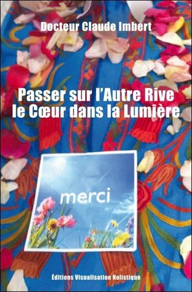 PASSER SUR L'AUTRE RIVE - LE COEUR DANS LA LUMIERE