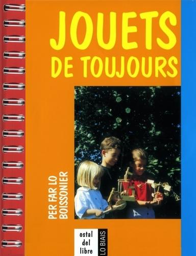 JOUETS DE TOUJOURS, PER FAR LO BOISSONIER  2E EDITION