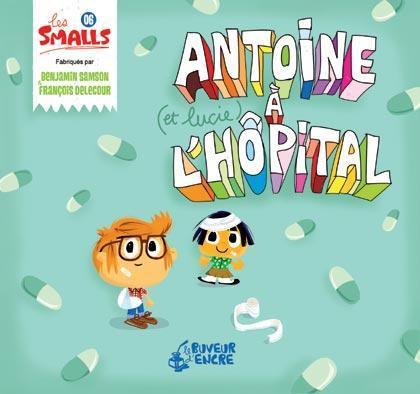 ANTOINE A L'HOPITAL (COLL. LES SMALLS)