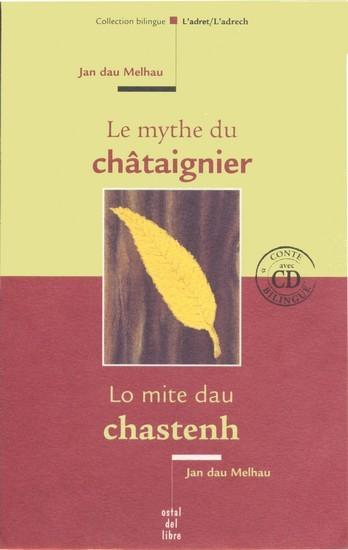LE MYTHE DU CHATAIGNIER / LO MITE DAU CHASTENH (BIL. AVEC CD)