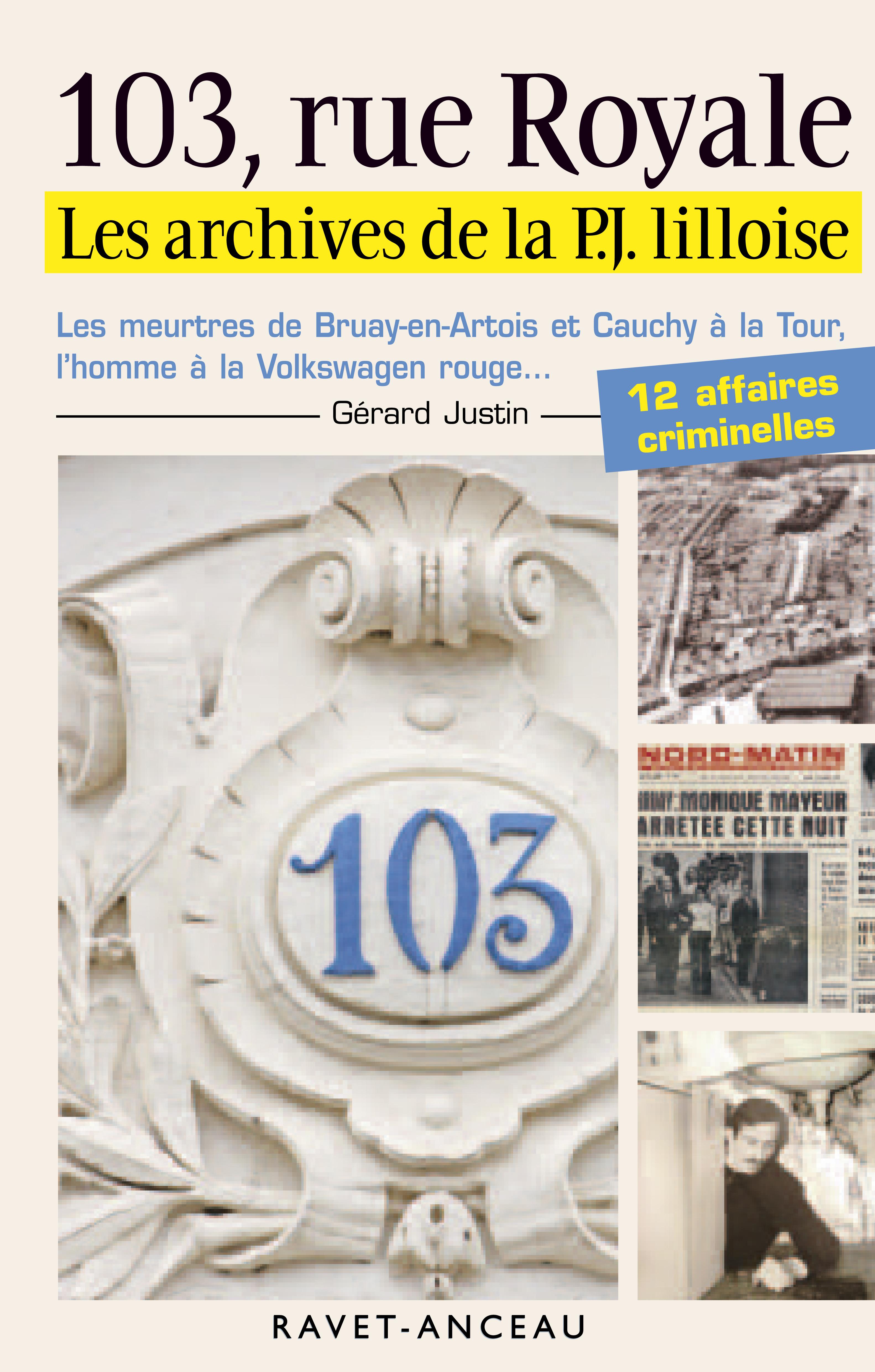 103 RUE ROYALE LES ARCHIVES DE LA PJ LILLOISE