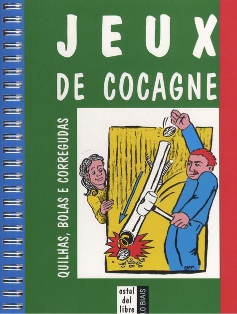 JEUX DE COCAGNE, QUILHAS BOLAS E CORREGUDAS