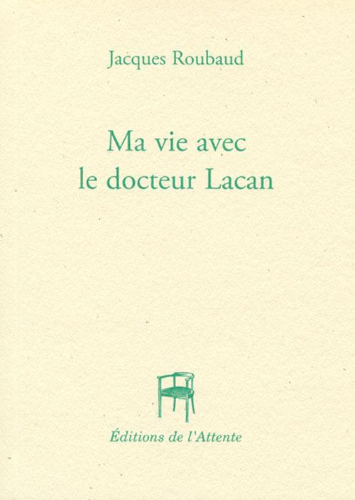 MA VIE AVEC LE DOCTEUR LACAN