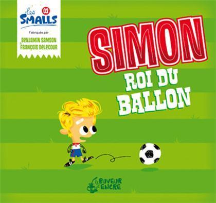 SIMON ROI DU BALLON (COLL. LES SMALLS)