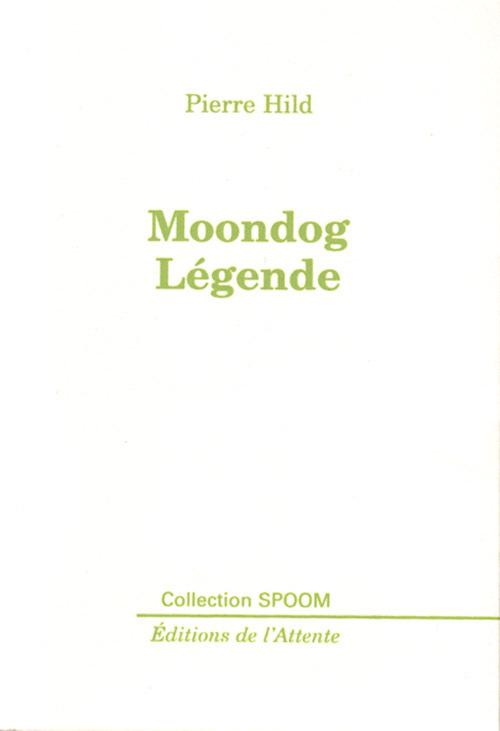 MOONDOG LEGENDE