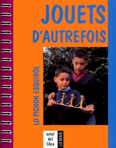 JOUETS D'AUTREFOIS  LO PICHON ESQUIROL 3E EDITION