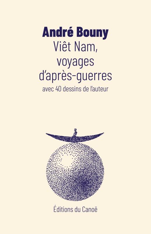 VIET NAM VOYAGES D'APRES-GUERRE