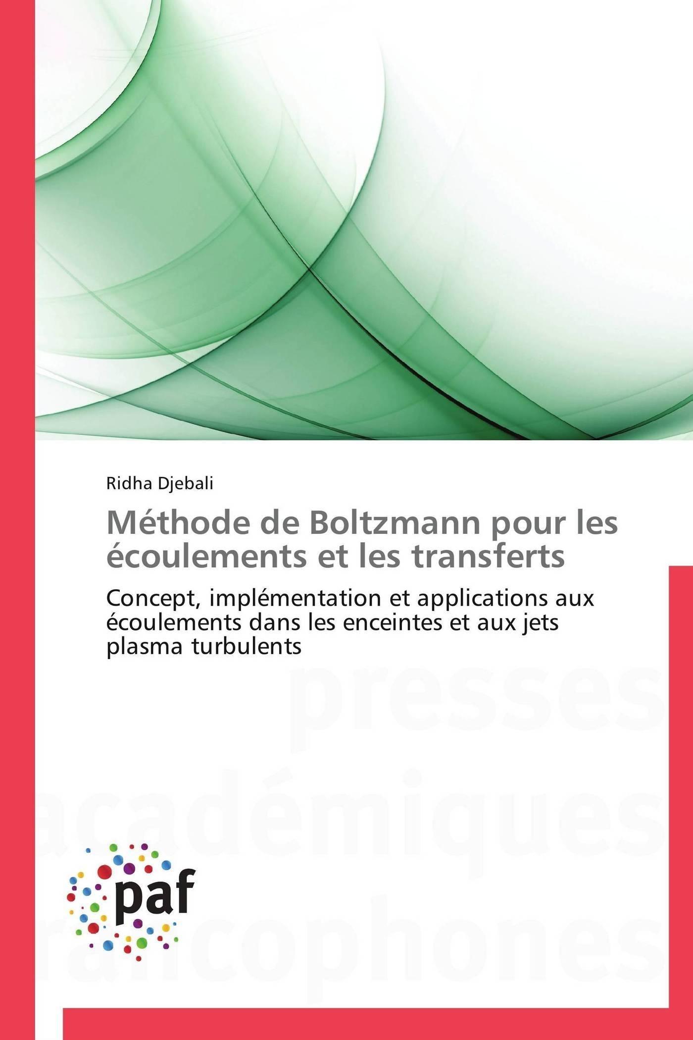 METHODE DE BOLTZMANN POUR LES ECOULEMENTS ET LES TRANSFERTS