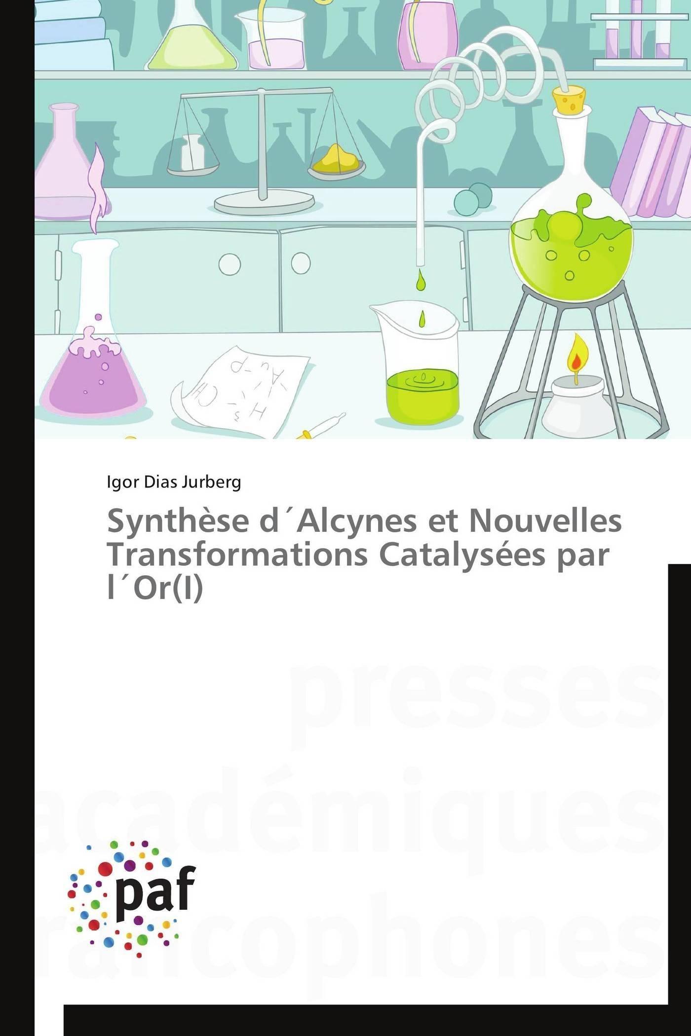 SYNTHESE D ALCYNES ET NOUVELLES TRANSFORMATIONS CATALYSEES PAR L OR(I)