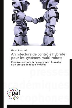ARCHITECTURE DE CONTROLE HYBRIDE POUR LES SYSTEMES MULTI-ROBOTS