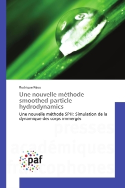 UNE NOUVELLE METHODE SMOOTHED PARTICLE HYDRODYNAMICS