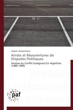 ARRETS ET REOUVERTURES DE DISPUTES POLITIQUES