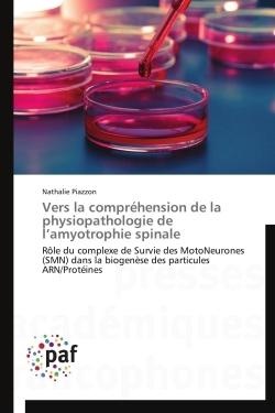 VERS LA COMPREHENSION DE LA PHYSIOPATHOLOGIE DE L AMYOTROPHIE SPINALE