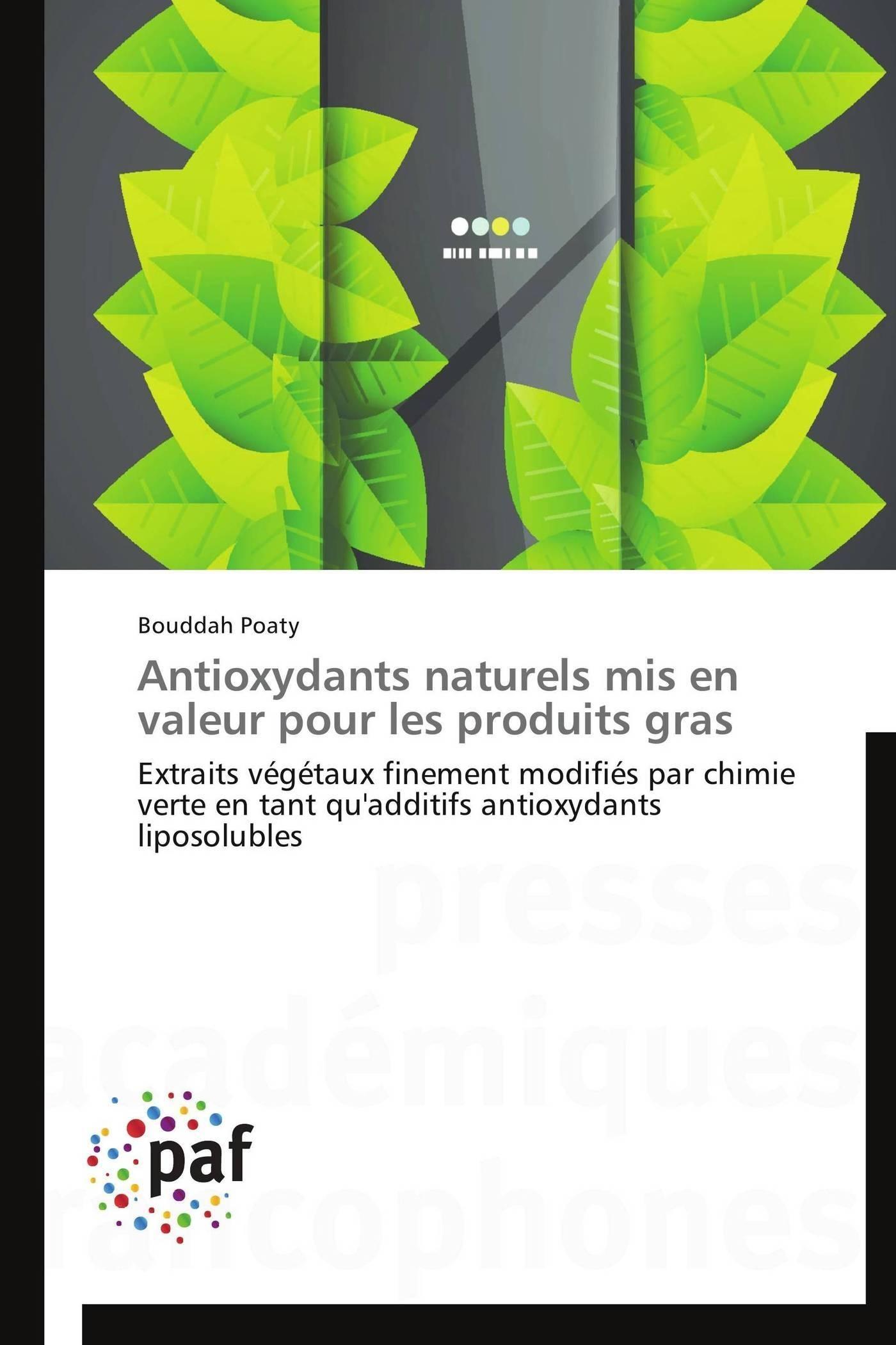 ANTIOXYDANTS NATURELS MIS EN VALEUR POUR LES PRODUITS GRAS