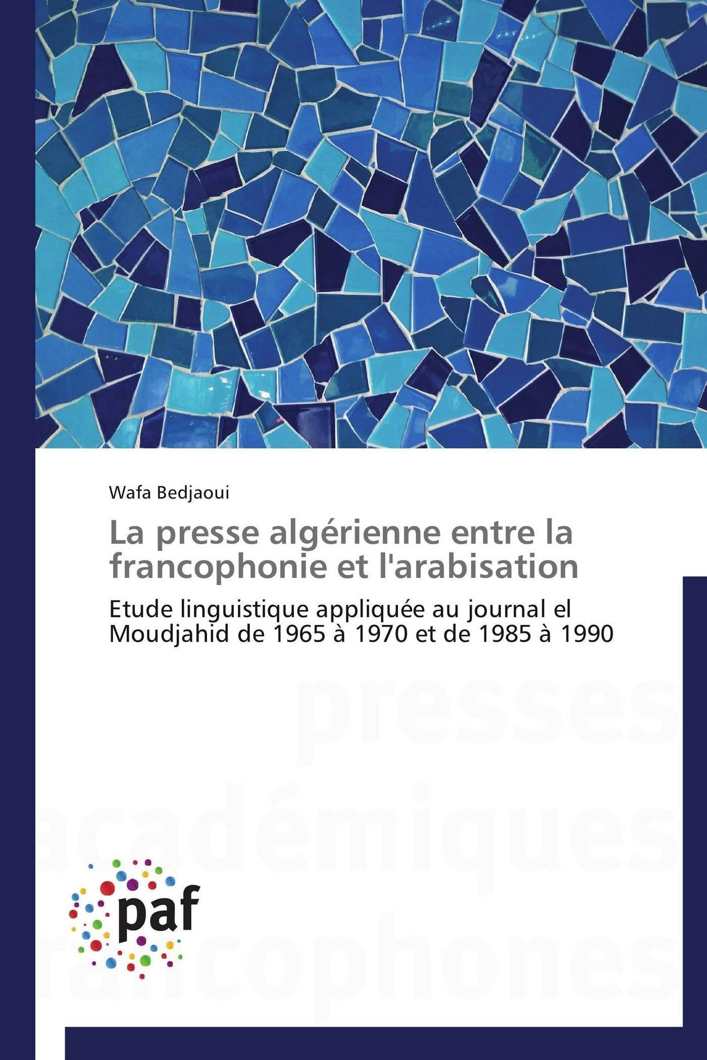 LA PRESSE ALGERIENNE ENTRE LA FRANCOPHONIE ET L'ARABISATION