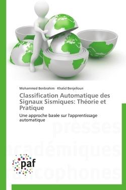 CLASSIFICATION AUTOMATIQUE DES SIGNAUX SISMIQUES: THEORIE ET PRATIQUE