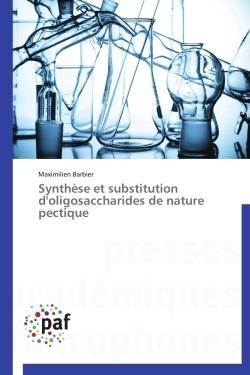 SYNTHESE ET SUBSTITUTION D'OLIGOSACCHARIDES DE NATURE PECTIQUE