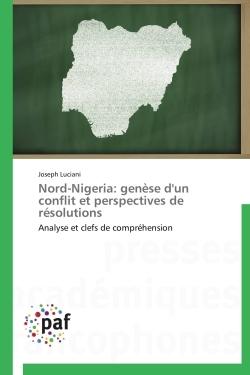 NORD-NIGERIA: GENESE D'UN CONFLIT ET PERSPECTIVES DE RESOLUTIONS