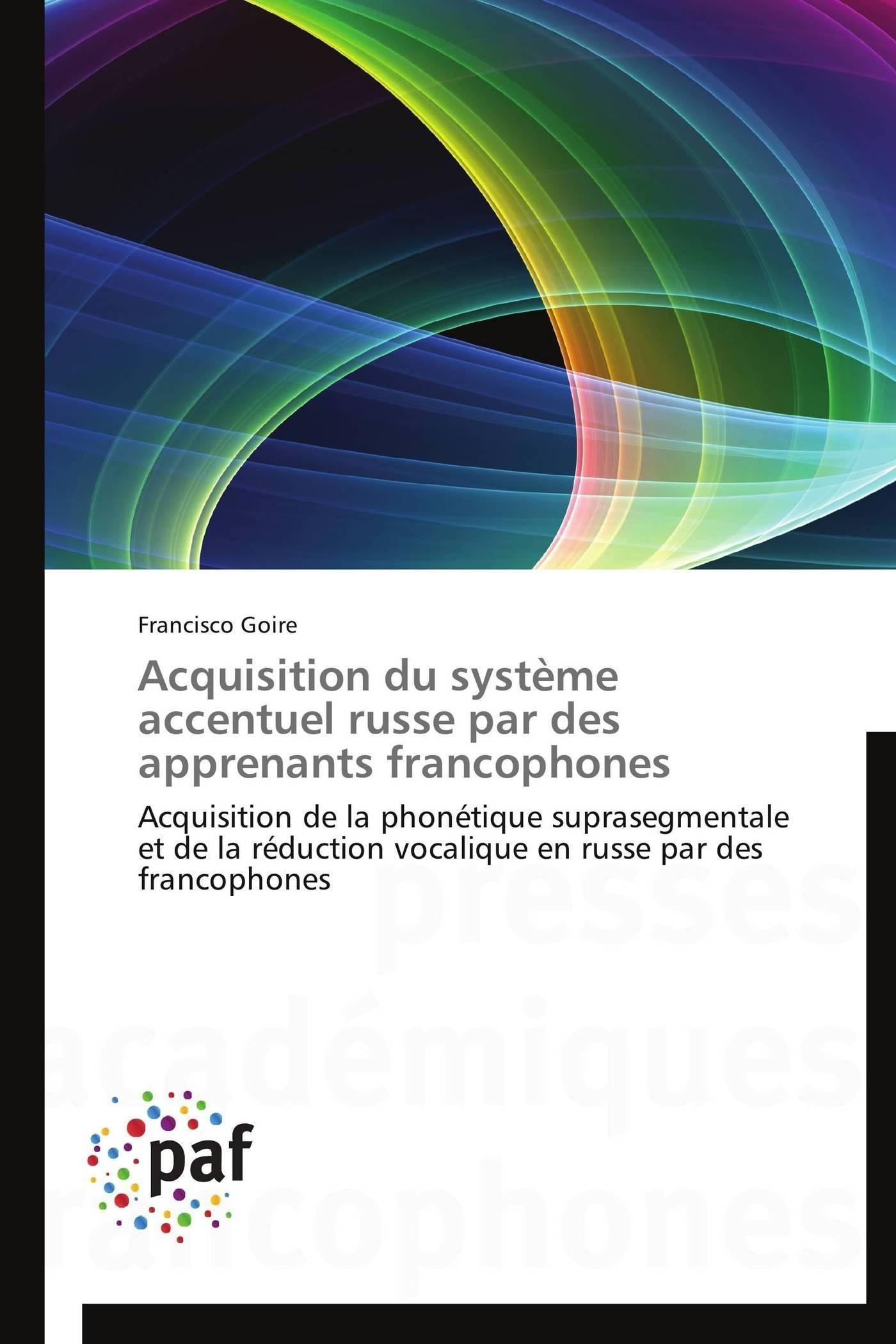 ACQUISITION DU SYSTEME ACCENTUEL RUSSE PAR DES APPRENANTS FRANCOPHONES