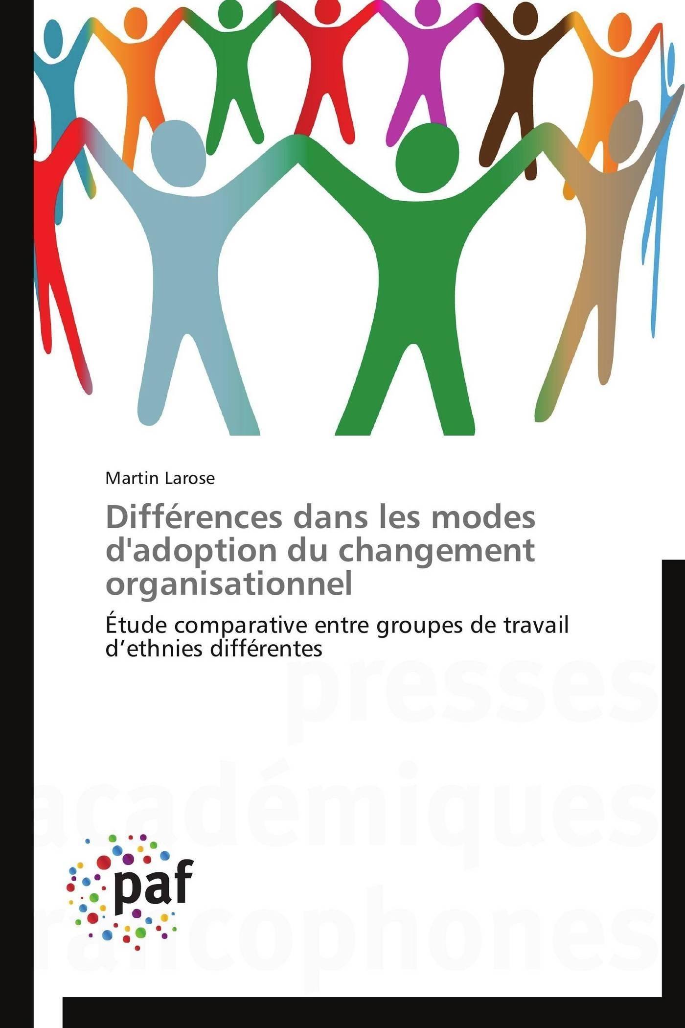 DIFFERENCES DANS LES MODES D'ADOPTION DU CHANGEMENT ORGANISATIONNEL