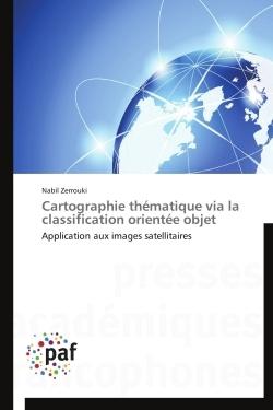 CARTOGRAPHIE THEMATIQUE VIA LA CLASSIFICATION ORIENTEE OBJET