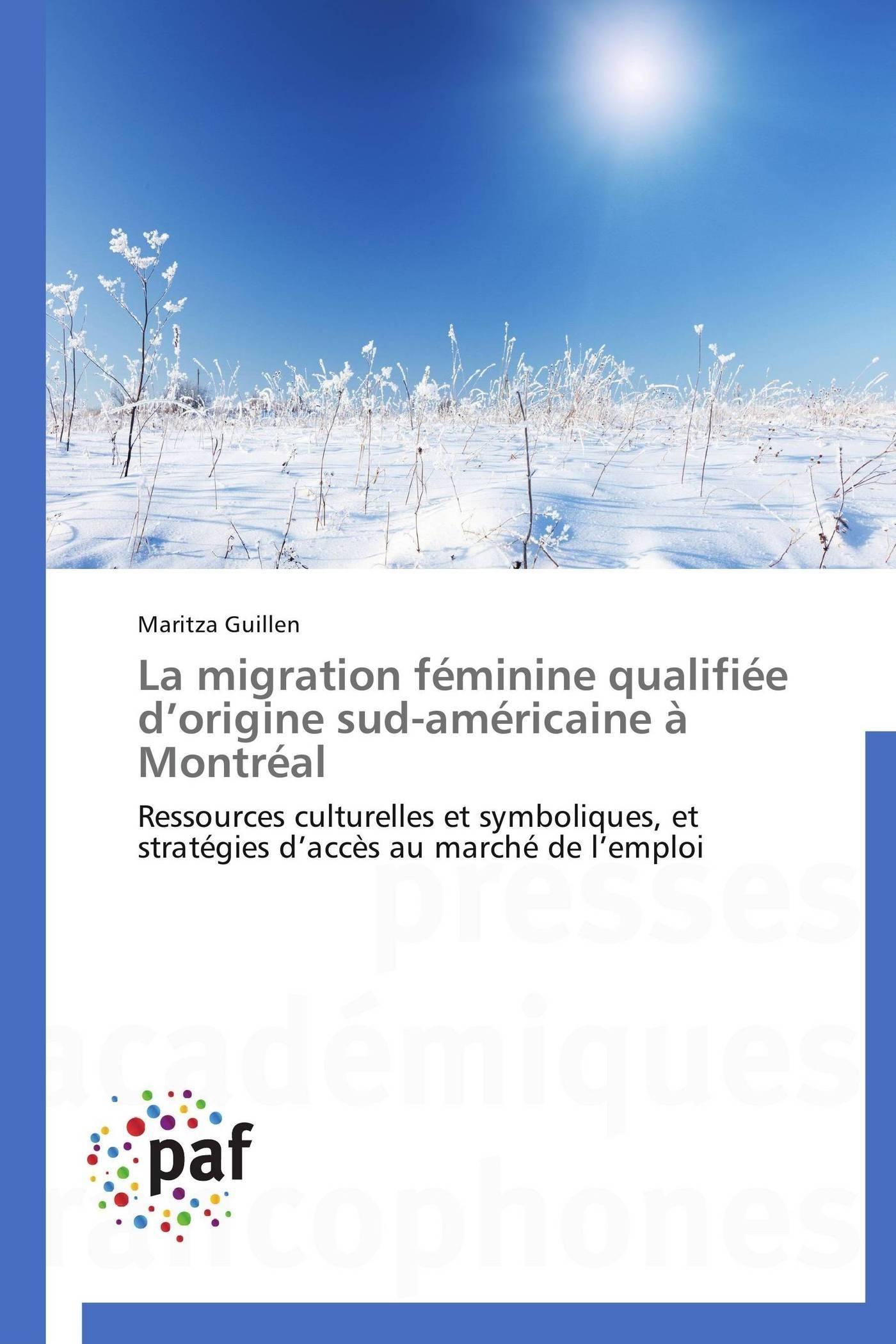 LA MIGRATION FEMININE QUALIFIEE D ORIGINE SUD-AMERICAINE A MONTREAL