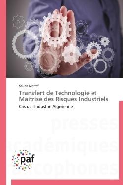TRANSFERT DE TECHNOLOGIE ET MAITRISE DES RISQUES INDUSTRIELS