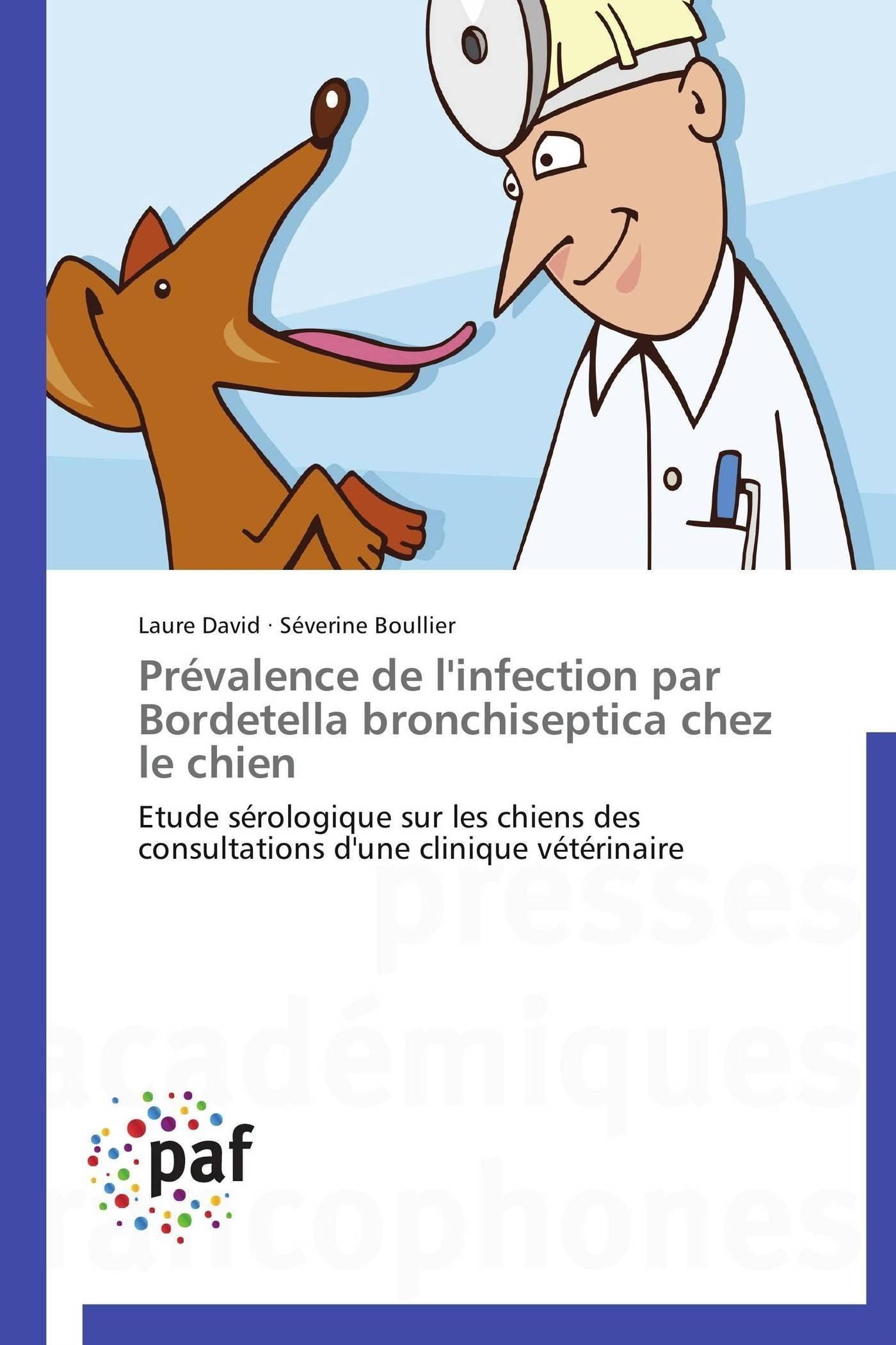 PREVALENCE DE L'INFECTION PAR BORDETELLA BRONCHISEPTICA CHEZ LE CHIEN