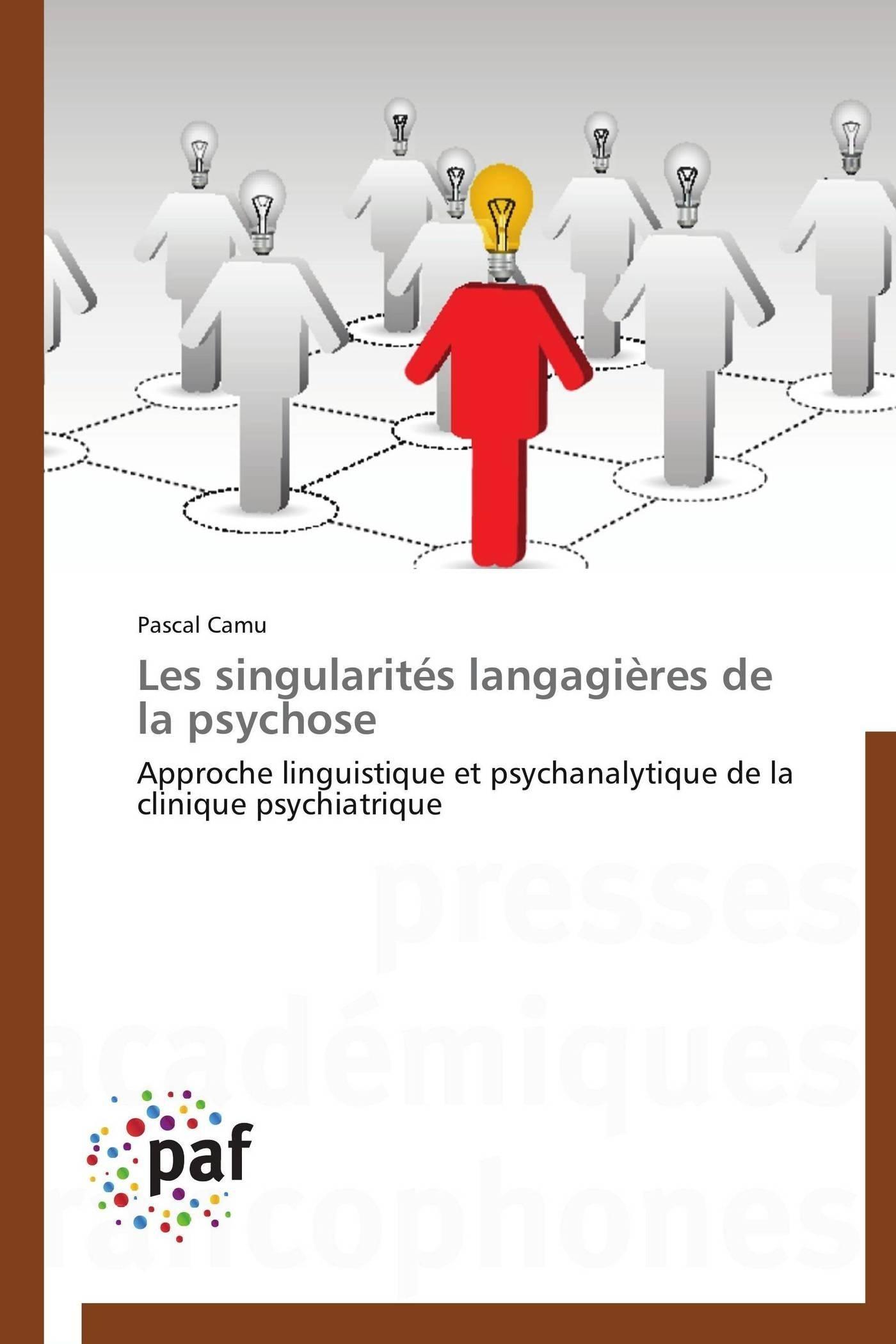 LES SINGULARITES LANGAGIERES DE LA PSYCHOSE