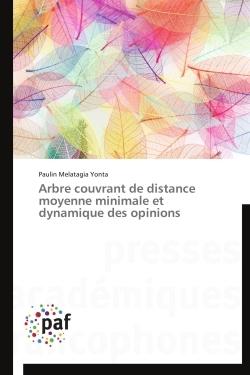 ARBRE COUVRANT DE DISTANCE MOYENNE MINIMALE ET DYNAMIQUE DES OPINIONS