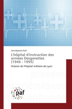 L'HO PITAL D'INSTRUCTION DES ARME ES DESGENETTES (1946 - 1995)