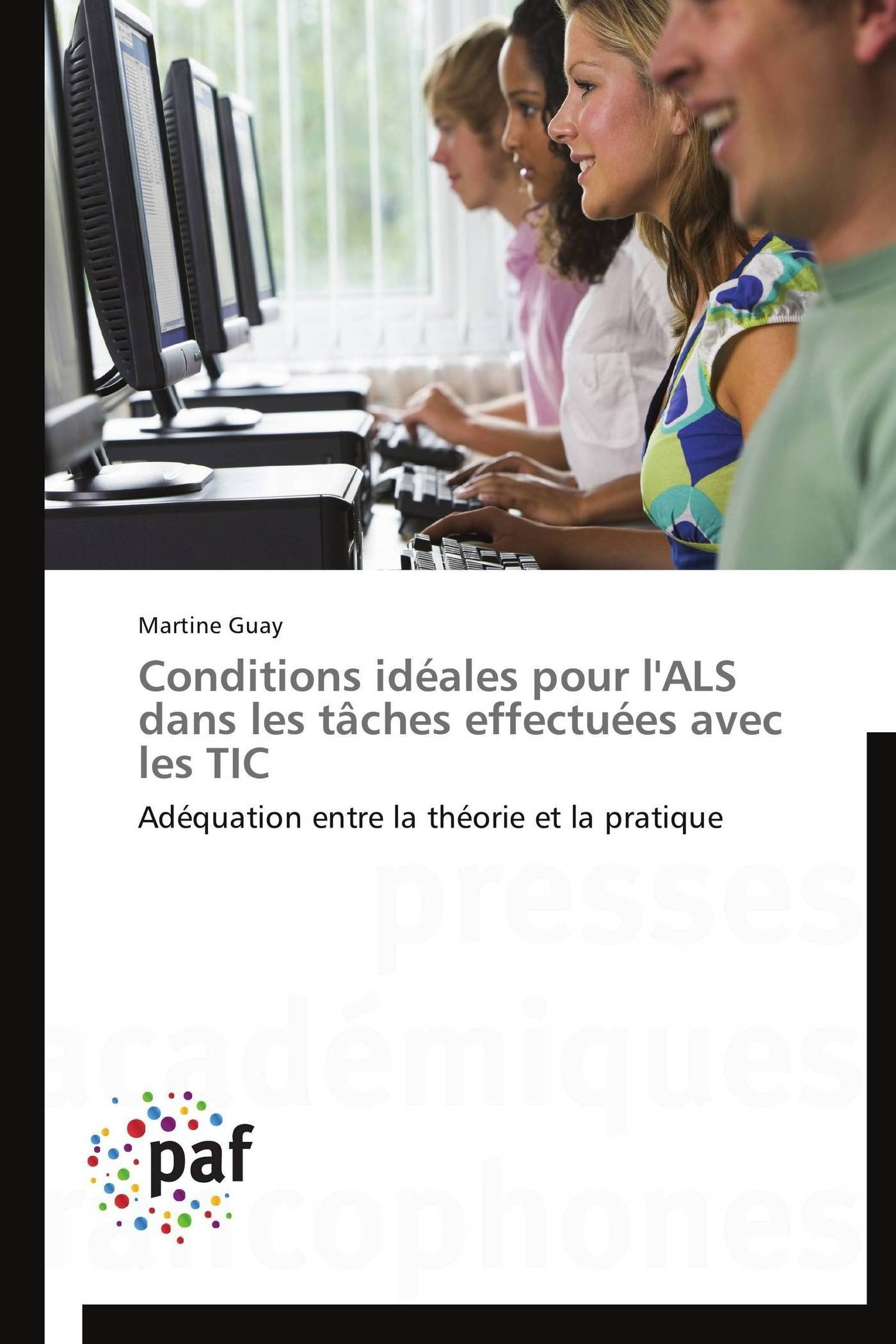 CONDITIONS IDEALES POUR L'ALS DANS LES TACHES EFFECTUEES AVEC LES TIC