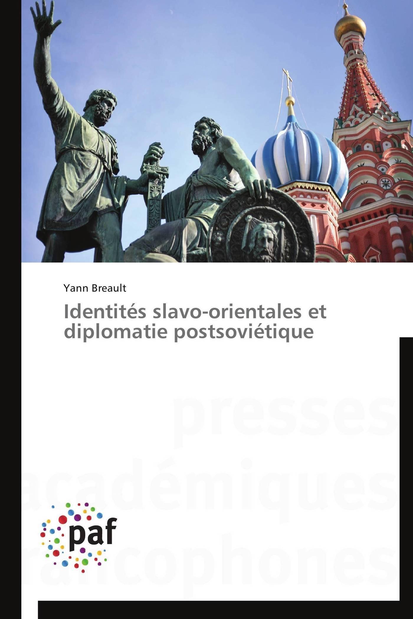 IDENTITES SLAVO-ORIENTALES ET DIPLOMATIE POSTSOVIETIQUE