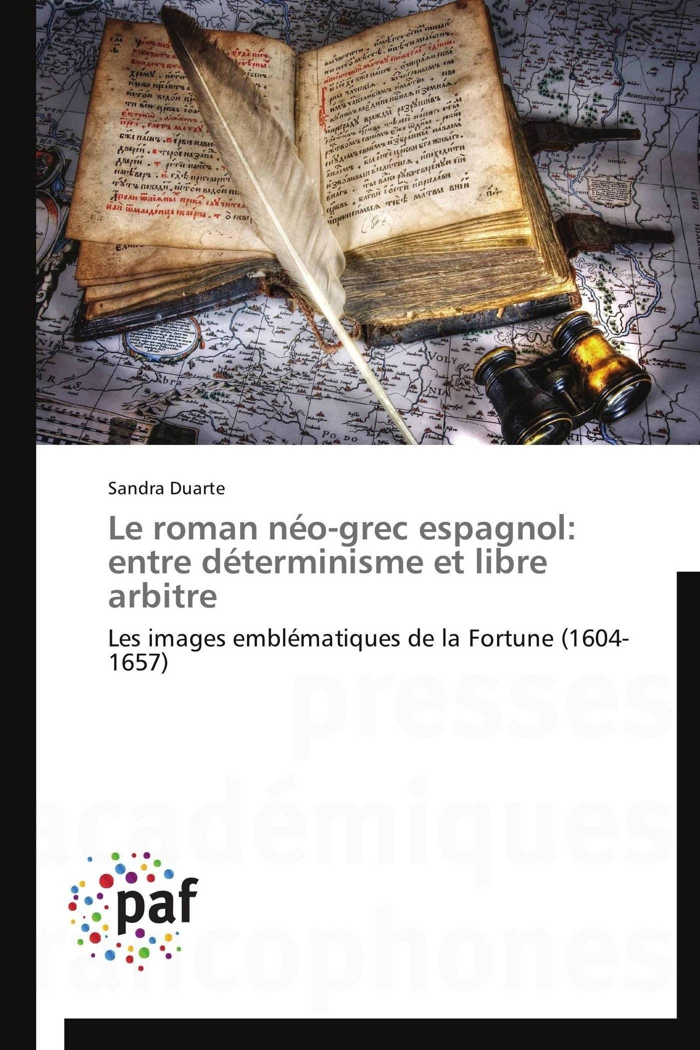 LE ROMAN NEO-GREC ESPAGNOL: ENTRE DETERMINISME ET LIBRE ARBITRE