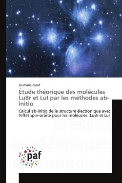 ETUDE THEORIQUE DES MOLECULES LUBR ET LUI PAR LES METHODES AB-INITIO