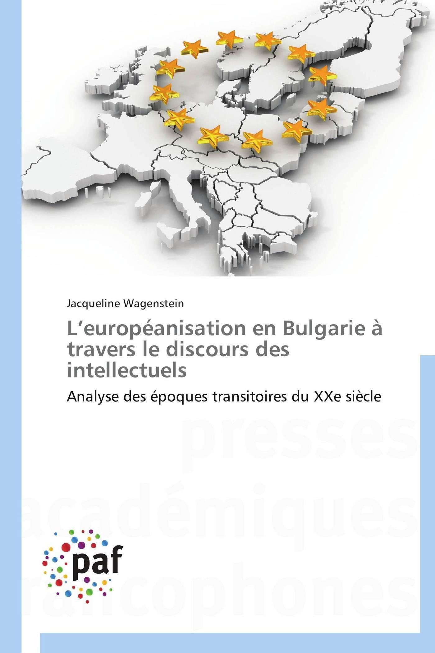 L EUROPEANISATION EN BULGARIE A TRAVERS LE DISCOURS DES INTELLECTUELS