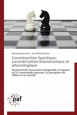 COCONTRACTION SPASTIQUE: CARACTERISATION BIOMECANIQUE ET PHYSIOLOGIQUE