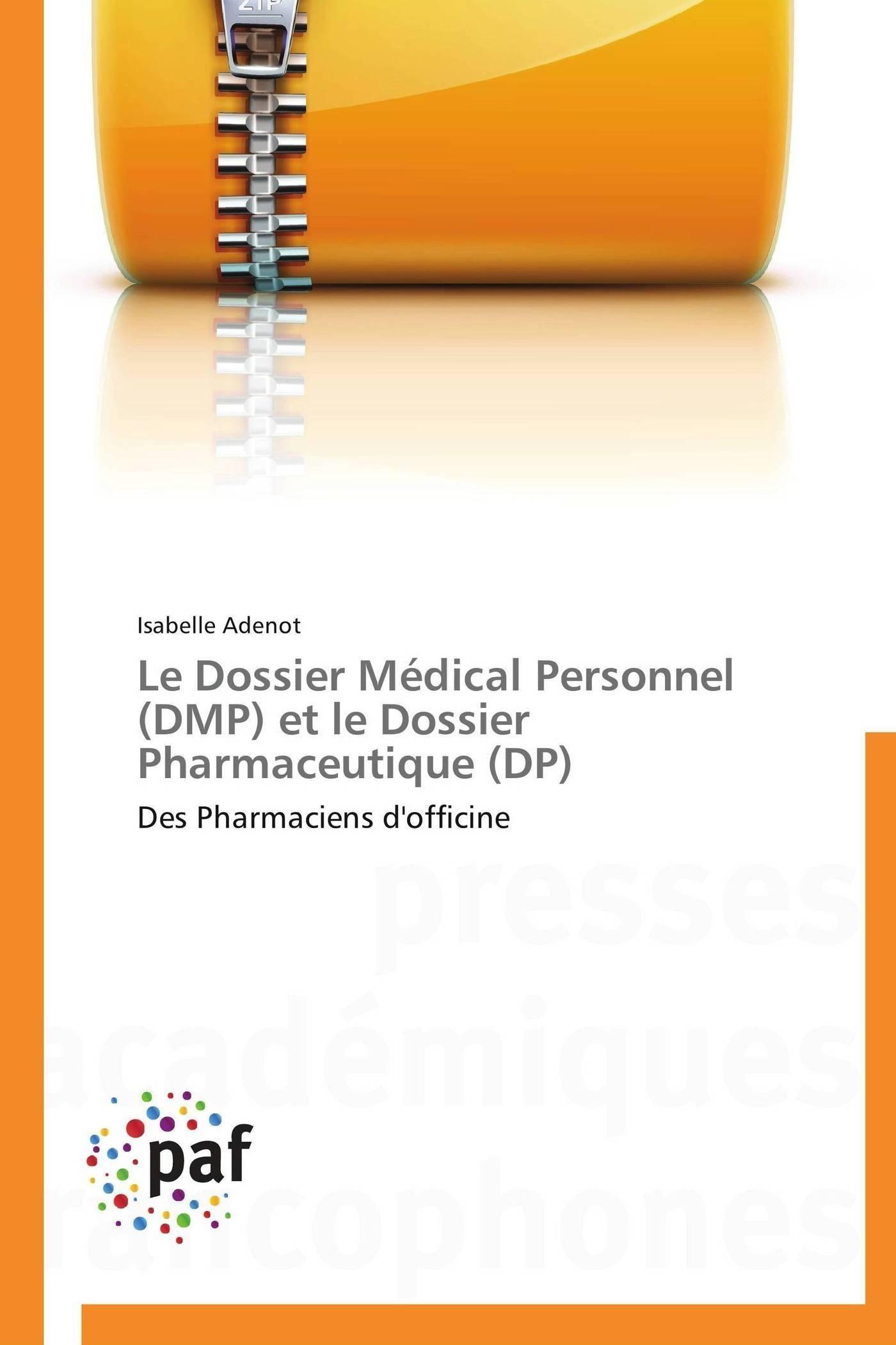 LE DOSSIER MEDICAL PERSONNEL (DMP) ET LE DOSSIER PHARMACEUTIQUE (DP)