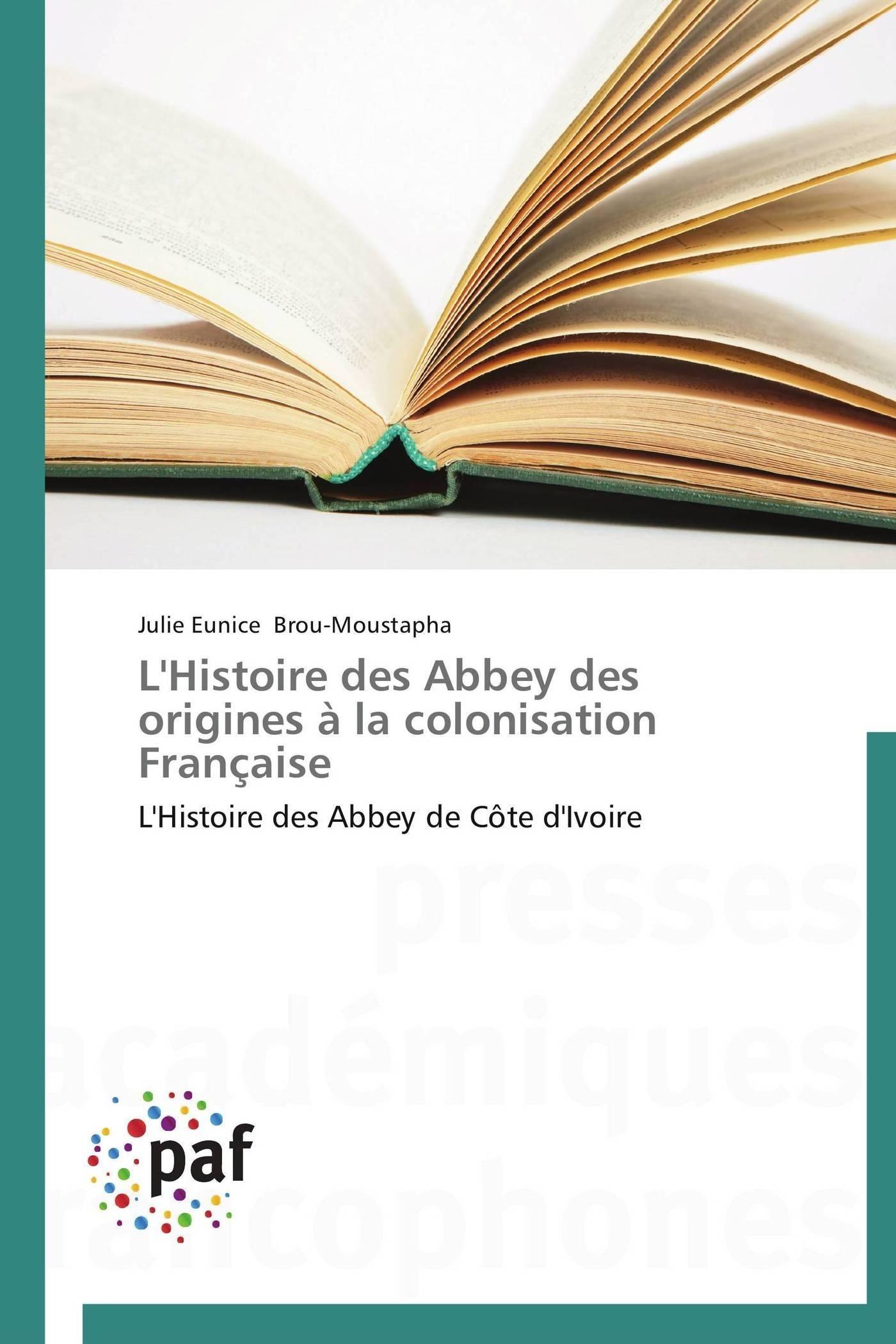 L'HISTOIRE DES ABBEY DES ORIGINES A LA COLONISATION FRANCAISE